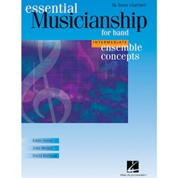 Essential Musicianship for Band Ensemble Concepts Intermediate Level Bass Clarinet