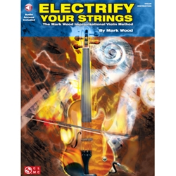 ELECTRIFY YOUR STRINGS - Mark Wood Improvisational Violin Method